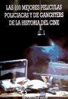 Las 100 Mejores Peliculas Policiacas y Gangsters (Spanish Edition) - José Luis Mena