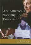Are America's Wealthy Too Powerful? - Stuart A. Kallen