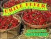 Chile Fever: A Celebration of Peppers - Elizabeth King