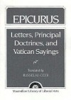 Epicurus: Letters, Principal Doctrines, and Vatican Sayings - Epicurus, Russell Geer