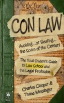 Con Law: Avoiding...or Beating...the Scam of the Century (The Real Student's Guide to Law School and the Legal Profession) - Charles Cooper, Thane Messinger