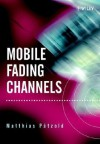 Mobile Fading Channels - Matthias Pätzold