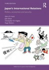 Japan's International Relations: Politics, Economics and Security - Glenn D. Hook, Julie Gilson, Christopher W. Hughes, Hugo Dobson