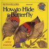 How to Hide a Butterfly & Other Insects - Ruth Heller