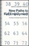 New Paths to Full Employment: The Failure of Orthodox Economic Theory - Hanns-Joachim Rustow, Linda Mayes