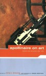 Apollinaire on Art: Essays and Reviews 1902-1918 - Guillaume Apollinaire, Roger Shattuck, LeRoy C. Breunig
