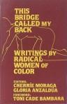 This Bridge Called My Back: Writings by Radical Women of Color - Cherríe L. Moraga