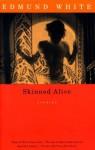 Skinned Alive - Edmund White