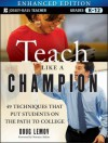 Teach Like a Champion, Enhanced Edition: 49 Techniques That Put Students on the Path to College - Doug Lemov