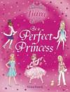 Be a Perfect Princess - Vivian French, Sarah Gibb