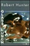 Glass Lunch - Robert Hunter