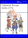 Colonial Troops 1610-1774 - René Chartrand