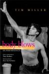Body Blows: Six Performances - Tim Miller, Tony Kushner, Dona Ann McAdams