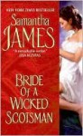 Bride of a Wicked Scotsman - Samantha James