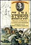 Clara Barton: Healing the Wounds - Cathy East Dubowski