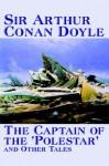 The Captain of the 'Polestar' and Other Tales - Arthur Conan Doyle