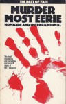 Murder Most Eerie: Homicide and the Paranormal - Robert Friedman