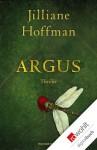 Argus (German Edition) - Jilliane Hoffman, Sophie Zeitz, Tanja Handels