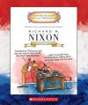 Richard M. Nixon: Thirty-seventh President 1969-1974 - Mike Venezia