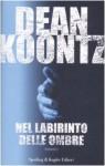 Nel labirinto delle ombre - Linda De Angelis, Dean Koontz
