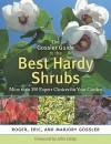 The Gossler Guide to the Best Hardy Shrubs: More than 350 Expert Choices for Your Garden - Eric Gossler, Marjory Gossler, Roger Gossler
