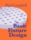 Basic Fixture Design - Paul Campbell