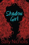 Shadow Girl - Sally Nicholls
