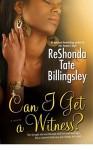 Can I Get a Witness - ReShonda Tate Billingsley