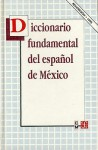 Diccionario Fundamental del Espaol de M'Xico - Fondo de Cultura Economica