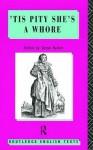 'Tis Pity She's a Whore: John Ford - John Ford, Simon Barker