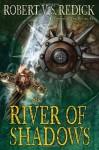 The River of Shadows (Chathrand Voyage) - Robert V. S. Redick