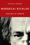 Mordecai Richler: Leaving St Urbain - Reinhold Kramer