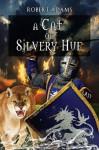 A Cat Of Silvery Hue (Horseclans Book 4) - Robert Adams