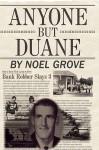 Anyone But Duane - Noel Grove