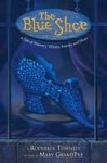 The Blue Shoe: A Tale of Thievery, Villainy, Sorcery, and Shoes - Roderick Townley
