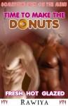 Time to Make the Donuts - Rawiya