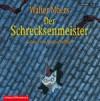 Der Schrecksenmeister: Ein Mythenmetz-Roman - Walter Moers, Andreas Fröhlich