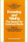 Knowing and Valuing: The Search for Common Roots - H. Tristram Engelhardt Jr., Daniel Callahan