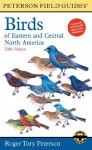 A Field Guide to the Birds of Eastern and Central North America - Roger Tory Peterson, Roger Tory Peterson