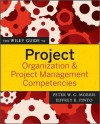 The Wiley Guide to Project Organization and Project Management Competencies - Peter Morris, Jeffrey K. Pinto