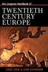 Longman Handbook of Twentieth Century Europe - Chris Cook, John Stevenson