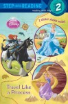 Travel Like a Princess (Disney Princess) - Melissa Lagonegro, Walt Disney Company