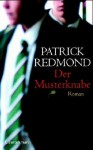 Der Musterknabe: Roman - Patrick Redmond, Birgit Moosmüller