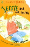 Jessie and Mr Smith - Jane Godwin, Ann James