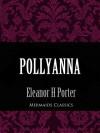 Pollyanna (Mermaids Classics) - Eleanor H. Porter