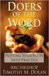 Doers Of The Word: Putting Your Faith Into Practice - Timothy M. Dolan