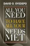 All You Need To Know To Have All Your Needs Met - David O. Oyedepo