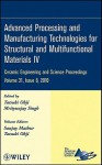 Advanced Processing and Manufacturing Technologies for Structural and Multifunctional Materials IV: Ceramic Engineering and Science Proceedings - ACerS, Mrityunjay Singh