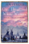 One Thousand White Women - Jim Fergus