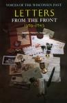 Letters from the Front, 1898-1945 - Michael Stevens, Sean P. Adams, Ellen D. Goldlust